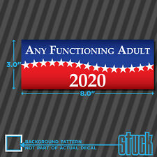 "Any Functioning Adult 2020 - 8.0""x3.0"" - printed vinyl decal sticker bumper"