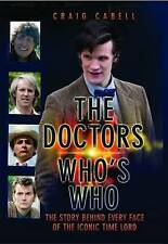 The Doctor Who's Who: The Story Behind Every Face of the Iconic Time Lord (Dr Wh