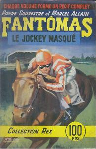 C1  Allain Souvestre FANTOMAS 24 Le JOCKEY MASQUE Collection REX Gourdon CHEVAL