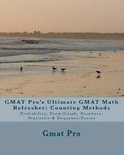 GMAT Pro's Ultimate GMAT Math Refresher: Counting Methods : Probability,...