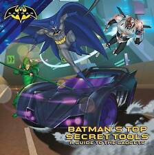 Batman's Top Secret Tools: A Guide to the Gadgets by Spinner, Cala -Paperback