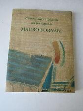 L'IRONICO SAPORE DELLA VITA NEL PAESAGGIO DI MAURO FORNARI 1975-1995  -CORRADINI