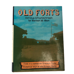 RARE Old Forts of the Northwest Herbert Hart 1963 Illustrated US HISTORY Vintage