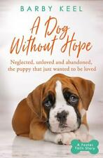 BARBY KEEL __ A DOG WITHOUT HOPE __ BRAND NEW __ FREEPOST UK
