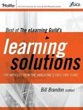 Best of The eLearning Guild's Learning Solutions: Top Articles from the