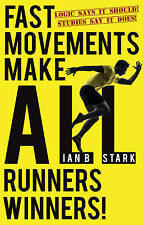 Fast Movements Make All Runners Winners!: Logic Says it Should! Studies Say it D