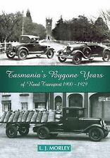Tasmania's Bygone Years: Of Road Transport 1900-1929 by L. J. Morley (Paperback, 2012)