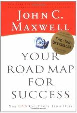 Your Road Map for Success: You Can Get There from Here by John C. Maxwell