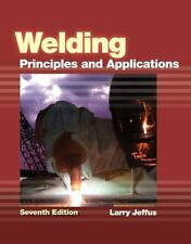 Welding: Principles and Applications, Jeffus, Larry, Good Book