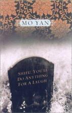 Shifu, You'll Do Anything for a Laugh by Mo Yan