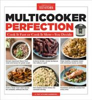 Multicooker Perfection : Cook It Fast or Cook It Slow--You Decide, Paperback ...