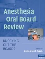 Anesthesia Oral Board Review : Knocking Out the Boards by Jessica L.