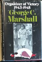 George C. Marshall - Organizer of Victory 1943-1945 by Forrest C. Pogue (1973)