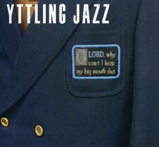 Yttling Jazz - Oh Lord Why Cant I Keep My Big Mouth Shut [CD]