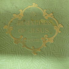 """The Gentleness of Jesus"" by Pearse Vintage Original 1898 T. Y. Corwell Norwood"