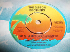 "The Gibson Brothers ""que sera mi vida"" 7"" SINGLE VG 1979 WIP 6525"