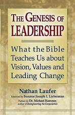Genesis of Leadership: What the Bible Teaches Us About Vision, Values and Leadin