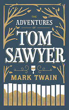 The Adventures of Tom Sawyer by Mark Twain (Leather / fine binding, 2016)
