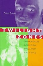 Twilight Zones: The Hidden Life of Cultural Images from Plato to O.J.