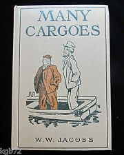 Many Cargoes by W W Jacobs ~ Illustrated ~ Grosset & Dunlap 1903 HC