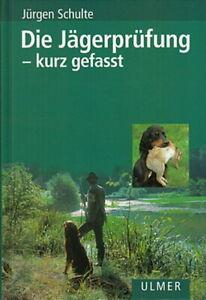Schulte: Jägerprüfung  - kurz gefasst (Handbuch/Prüfung/Jagdschein/Jagen/Buch)