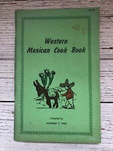 Vintage Western Mexican Cookbook Alfonso C Pain Mexico Recipes