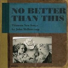 No Better Than This 2010 by John Mellencamp Ex-library