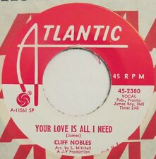 CLIFF NOBLES Your Love Is All I Need ATLANTIC 45 northern soul NM HEAR