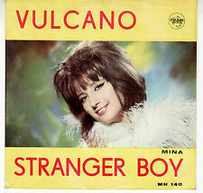 "MINA : VULCANO / STRANGER BOY   -   7""  1963"