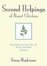 Second Helpings of Roast Chicken by Simon Hopkinson (2008, Hardcover)