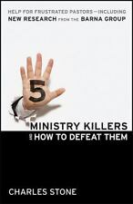Five Ministry Killers and How to Defeat Them: Help for Frustrated Pastors--Inclu
