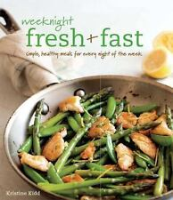 Weeknight Fresh and Fast by Kristine Kidd (2014, Paperback)