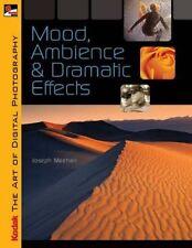 NEW BOOK KODAK The Art of Digital Photography: Mood, Ambience & Dramatic Effects