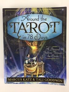 Around the Tarot in 78 Days: A Personal Journey Through the Cards Katz & Goodwin