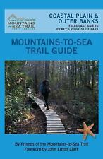 MOUNTAINS-TO-SEA TRAIL GUIDE - FRIENDS OF MOUNTAINS-TO-SEA TRAIL (COM)/ GRODE, J