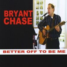 Bryant Chase - Better Off to Be Me [New CD]