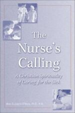 The Nurse's Calling: A Christian Spirituality of Caring for the Sick (Paperback