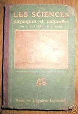 LES SCIENCES PHYSIQUES ET NATURELLES - Larousse - 1927