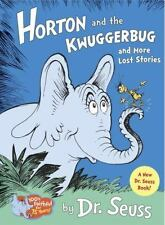 Horton and the Kwuggerbug and More Lost Stories (Classic Seuss), Dr. Seuss, New
