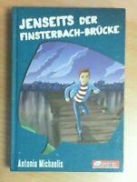 Jenseits der Finsterbach-Brücke von Antonia Michaelis       ZUSTAND SEHR GUT!