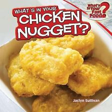 What's in Your Chicken Nugget? (What's in Your Fast Food)-ExLibrary