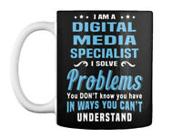 Quality Digital Media Specialist - I Am A Solve Problems You Gift Coffee Mug