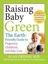 Raising Baby Green: The Earth-Friendly Guide to Pregnancy, Childbirth, and Baby