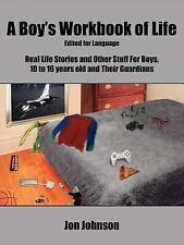 A Boy's Workbook of Life-Edited for Language: Real Life Stories and Other Stuff