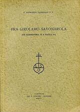 P. Innocenzo Taurisano FRA GIROLAMO SAVONAROLA (DA ALESSANDRO VI A PAOLO IV)
