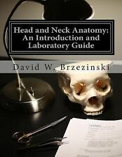 Head and Neck Anatomy: an Introduction and Laboratory Guide by David...