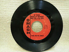 """THE RON-DELS """"IF YOU REALLY WANT ME TO, I'LL GO"""" 1965  1409R10"""