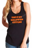 Ladies Tank Top This Is My Halloween Costume T Shirt Trick Or Treat Humor Party