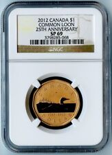 2012 CANADA NGC SP69 25TH ANNIVERSARY-COMMON LOON DOLLAR $1! TOP POP! NO SP70's!