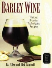 Barley Wine: History, Brewing Techniques, Recipes [Classic Beer Style]